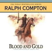 Blood and Gold - A Ralph Compton Novel by Joseph A. West audiobook by Ralph Compton, Joseph A. West