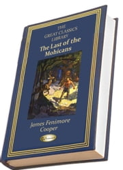The Last of the Mohicans - ILLUSTRATED ebook by James Fenimore Cooper
