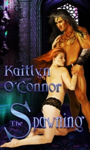 The Spawning ebook by Kaitlyn O'Connor