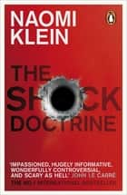 The Shock Doctrine - The Rise of Disaster Capitalism ebook by