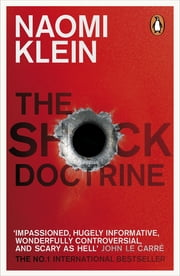 The Shock Doctrine - The Rise of Disaster Capitalism ebook by Naomi Klein
