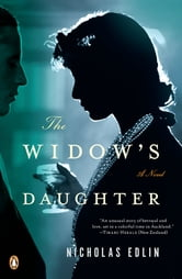The Widow's Daughter - A Novel ebook by Nicholas Edlin