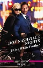 Hot Nashville Nights ebook by Sheri Whitefeather
