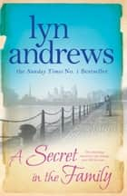 A Secret In The Family ebook by Lyn Andrews