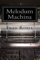Melodum Machina: Fritz365 2014 ebook by Fred Robel