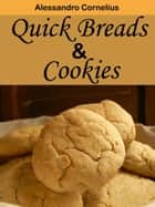 Quick breads and Cookies ebook by Quick breads and Cookies