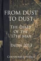 From Dust to Dust - India 2013 - The Story of India's 4-0 win over Australia 電子書 by Dave Cornford, Jeremy Pooley