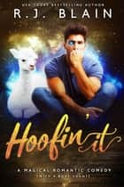 Hoofin' It - A Magical Romantic Comedy (with a body count), #2 ebook by RJ Blain