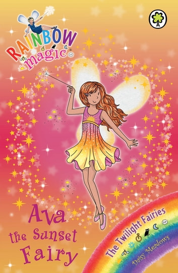 Ava the Sunset Fairy - The Twilight Fairies Book 1 ebook by Daisy Meadows