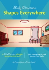 Shapes Everywhere - Molly Moccasins ebook by Victoria Ryan O'Toole