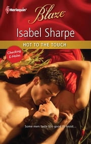 Hot to the Touch ebook by Isabel Sharpe