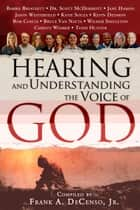 Hearing and Understanding the Voice of God: Compiled by Frank A. DeCenso, Jr. ebook by Frank A. DeCenso