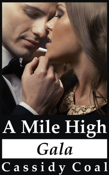 A Mile High Gala ebook by Cassidy Coal