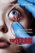 The Strain (versione italiana) - La progenie ebook by Guillermo Del Toro, Chuck Hogan, Gaetano Luigi Staffilano