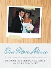 One More Dance ebook by EVONNE STEVENSON SCHOTT; ED RABINOWITZ