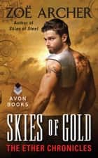 Skies of Gold ebook by Zoe Archer