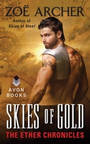 Skies of Gold - The Ether Chronicles ebook by Zoe Archer