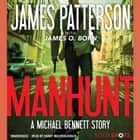 Manhunt - A Michael Bennett Story audiobook by James Patterson, James O. Born, Danny Mastrogiorgio