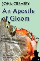 An Apostle Of Gloom ebook by John Creasey