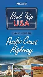 Road Trip USA Pacific Coast Highway ebook by Jamie Jensen