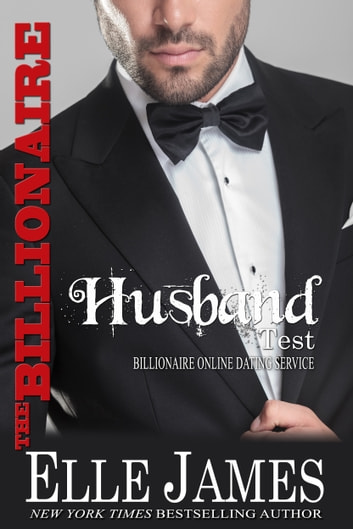 The Billionaire Husband Test eBook by Elle James,Myla Jackson