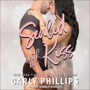 Sealed With A Kiss audiobook by Carly Phillips