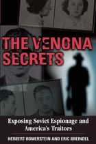 The Venona Secrets ebook by Herbert Romerstein,Eric Breindel