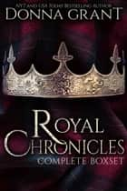Royal Chronicles Box Set ebook by Donna Grant