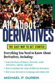 All About Derivatives ebook by Durbin, Michael