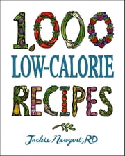 1,000 Low-Calorie Recipes ebook by Jackie Newgent