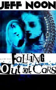 Falling Out of Cars ebook by Jeff Noon
