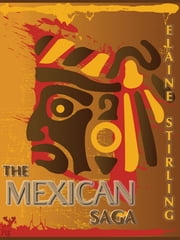 The Mexican Saga: a poetic journey through the 20-count ebook by Elaine Stirling
