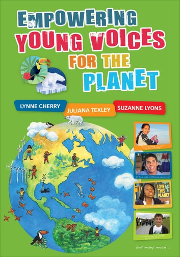 Empowering Young Voices for the Planet ebook by Lynne Cherry,Ms. Juliana Texley,Suzanne E. Lyons