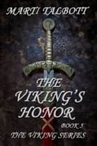 The Viking's Honor ebook by Marti Talbott