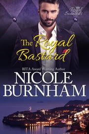 The Royal Bastard ebook by Nicole Burnham