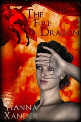 The Fire Dragon ebook by Tianna Xander