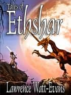Tales of Ethshar ebook by