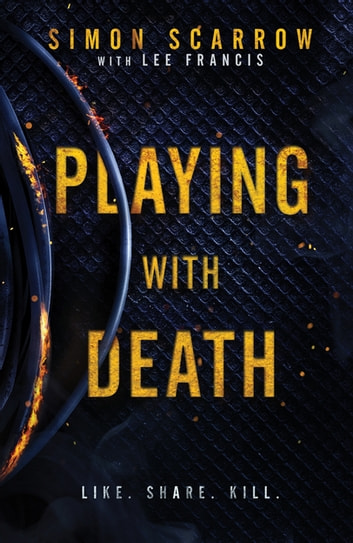 Playing With Death - A gripping serial killer thriller you won't be able to put down… ebook by Simon Scarrow,Lee Francis