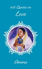 108 Quotes On Nature - (Fixed Layout Edition) ebook by Sri Mata Amritanandamayi Devi,Amma