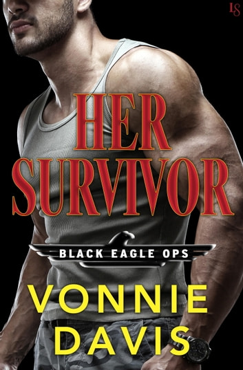 Her Survivor - A Black Eagle Ops Novel ebook by Vonnie Davis