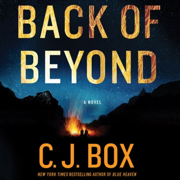 Back of Beyond - A Novel audiobook by C.J. Box