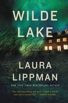 Wilde Lake ebook by Laura Lippman