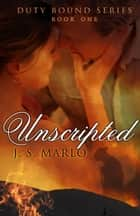 Unscripted ebook by J. S. Marlo