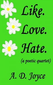 Like. Love. Hate. ebook by A. D. Joyce
