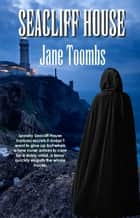 Seacliff House ebook by Jane Toombs