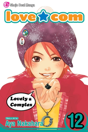 Love★Com, Vol. 12 eBook by Aya Nakahara