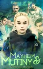 Mayhem and Mutiny ebook by Charissa Dufour