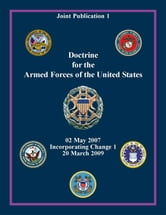 Doctrine for the Armed Forces of the United States: Joint Publication 1 ebook by Chairman of the Joint Chiefs of Staff