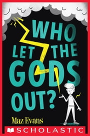 Who Let the Gods Out? ebook by Maz Evans