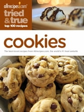 Tried & True Cookies: Top 100 Recipes ebook by Allrecipes